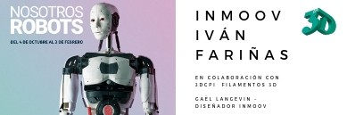 Exposición NOSOTROS ROBOTS  3DCPI
